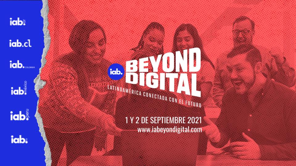 IAB Argentina, Colombia, Chile, México, Perú y Uruguay presentan BEYOND DIGITAL, el primer evento del marketing digital e interactivo que suma a seis países de Latinoamérica.